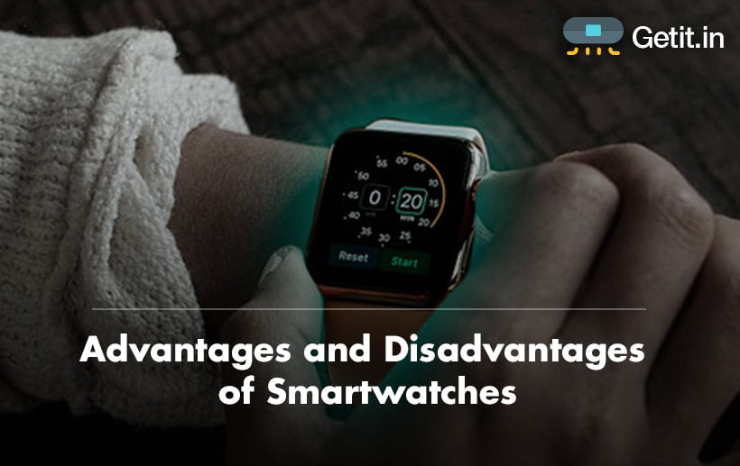 Advantages and Disadvantages of Smartwatches