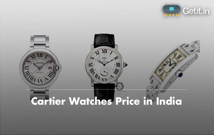 Cartier Watches Price in India
